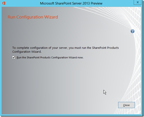 SharePoint Server 2013 Preview Configuration Wizard